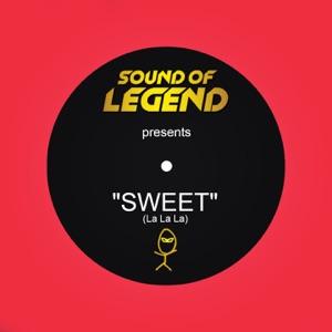 Sound Of Legend - Sweet (La La La)