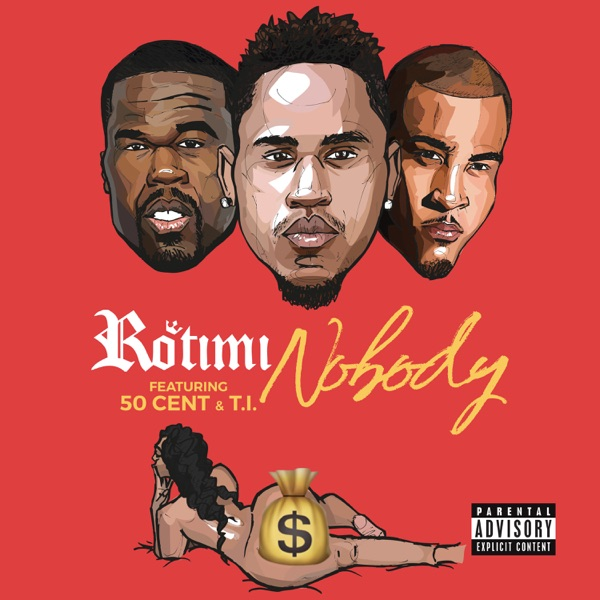 Nobody (feat. 50 Cent & T.I.) - Single, Rotimi