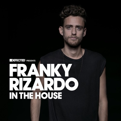 Franky Rizardo - Defected Presents Franky Rizardo In the House