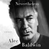 Nevertheless: A Memoir (Unabridged) - Alec Baldwin Cover Art
