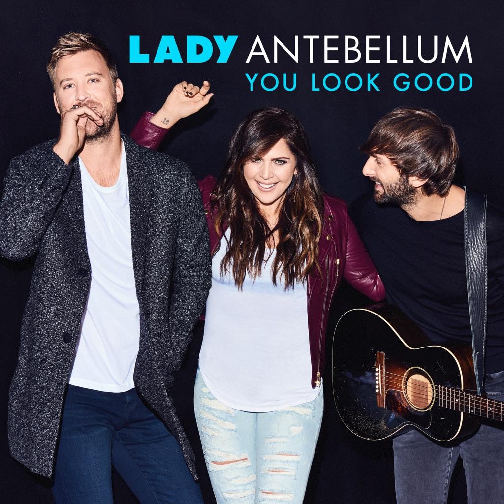 You Look Good - Lady Antebellum