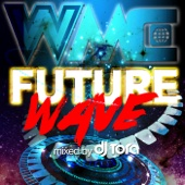 WMC -FUTURE WAVE- mixed by DJ TORA