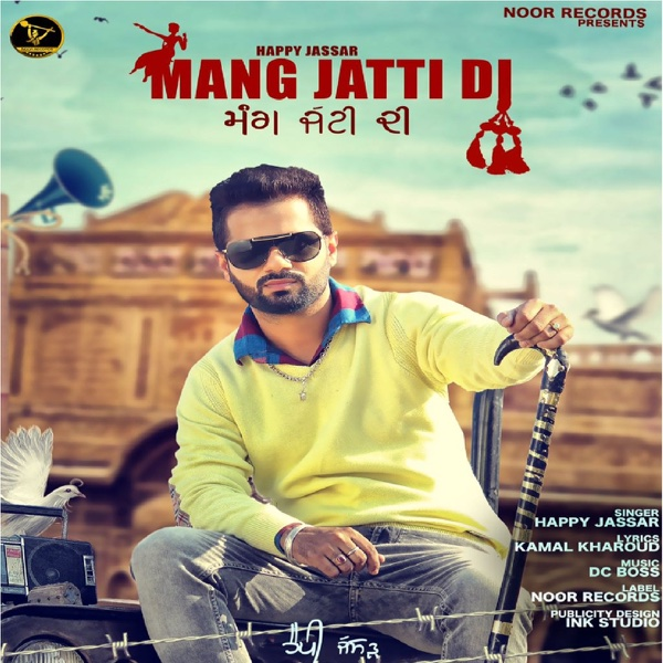 Mang Jatti Di - Single | Happy Jassar