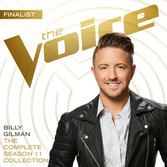 The Complete Season 11 Collection (The Voice Performance) – Billy Gilman