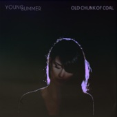Old Chunk of Coal - Young Summer