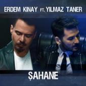 Erdem Kınay - Şahane (feat. Yılmaz Taner) artwork