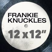"""Frankie Knuckles: Greatest 12 x 12"""" - Frankie Knuckles"""