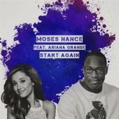 Start Again (feat. Ariana Grande) - Single, Moses Nance