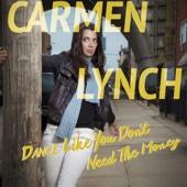 Dance Like You Don't Need the Money (Live) - Carmen Lynch Cover Art