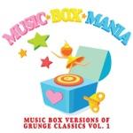 Music Box Versions of Grunge Classics, Vol. 1