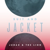 Suit and Jacket - Judah & The Lion Cover Art