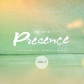 In His Presence, Instrumental Worship Music