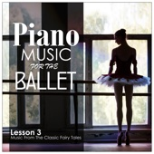 Piano Music for the Ballet, Lesson 3: Music from the Classic Fairy Tales - Alessio De Franzoni