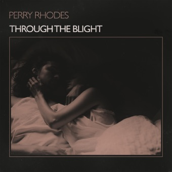 Through the Blight – EP – Perry Rhodes