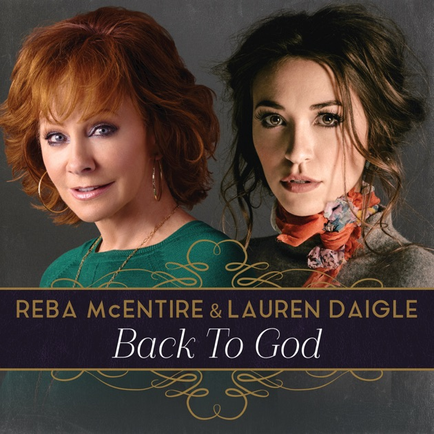 Back to God - Single by Reba McEntire & Lauren Daigle