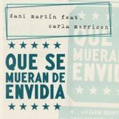 Dani Martín - Que Se Mueran de Envidia (feat. Carla Morrison) portada
