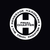 Renegade Hardware Presents: The Final Chapter