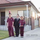 Songs from Northam Avenue, Toby Martin