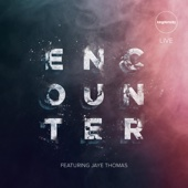 Encounter (feat. Jaye Thomas) - EP