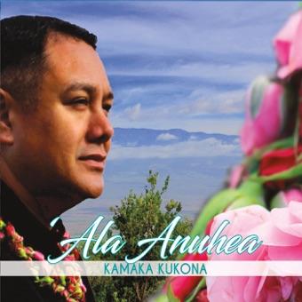 Ala Anuhea – Kamaka Kukona