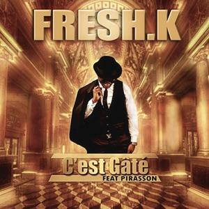 Fresh K - C'est gâté