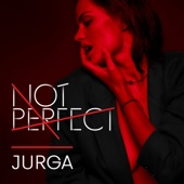 Not Perfect - Jurga
