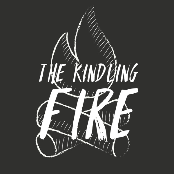 The Kindling Fire Podcast