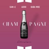 Champagne (feat. Baba Moe & Same)