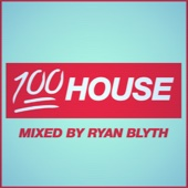 100% House (Mixed by Ryan Blyth)