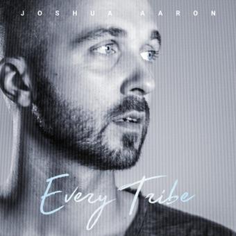 Every Tribe – Joshua Aaron