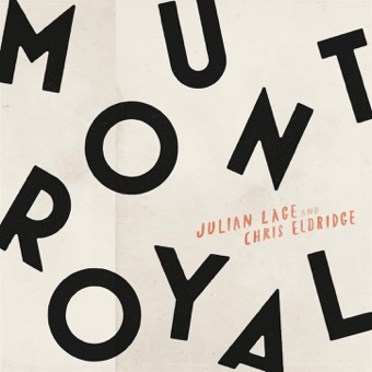 Mount Royal – Julian Lage & Chris Eldridge