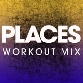 Places (Extended Workout Mix)
