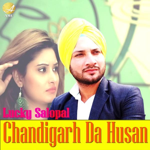 Chandigarh Da Husan - Single | Lucky Salopal