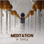 Meditation in Temple – Sacred Chants, Divine Touch of Calmness, Colors of Chakra Healing, Buddhist Zen
