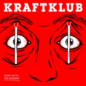 ℗ 2017 Kraftklub, under exclusive license to Vertigo/Capitol, a division of Universal Music GmbH
