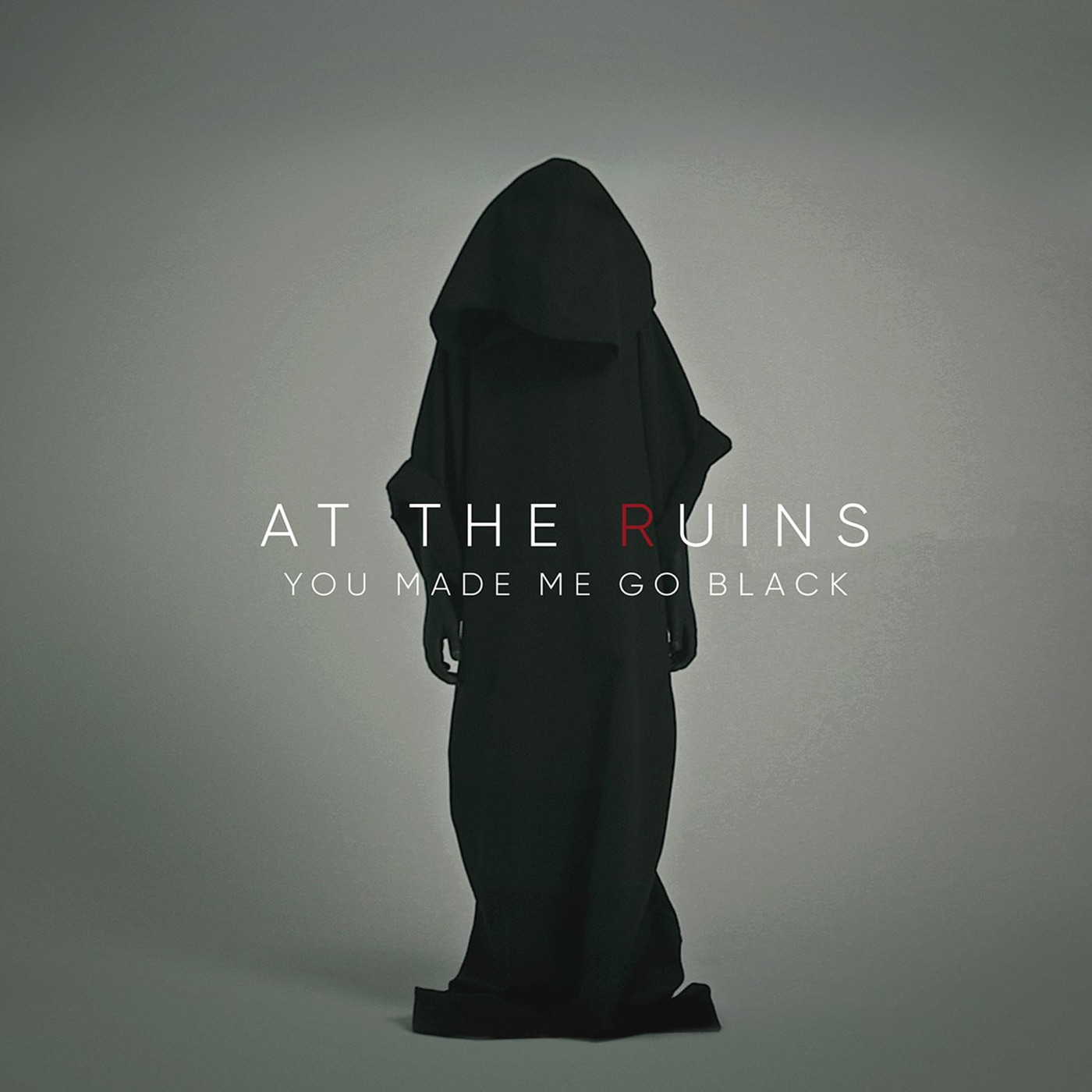 At The Ruins - You Made Me Go Black [single] (2017)