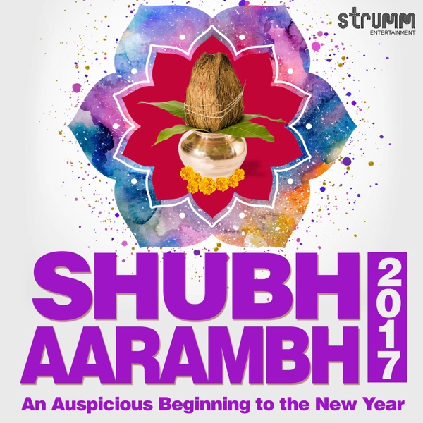 Shubh Aarambh 2017 - An Auspicious Beginning to the New Year | Various Artists