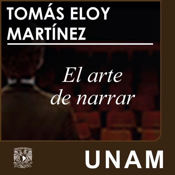 El arte de narrar. Tomás Eloy Martínez