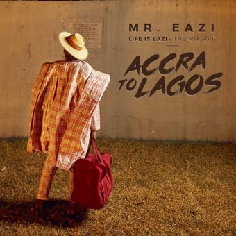 Life Is Eazi, Vol. 1 – Accra To Lagos – Mr Eazi