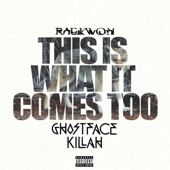 This Is What It Comes Too (Remix) [feat. Ghostface Killah] - Single, Raekwon