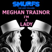 Meghan Trainor - I'm a Lady (from SMURFS: THE LOST VILLAGE)  artwork