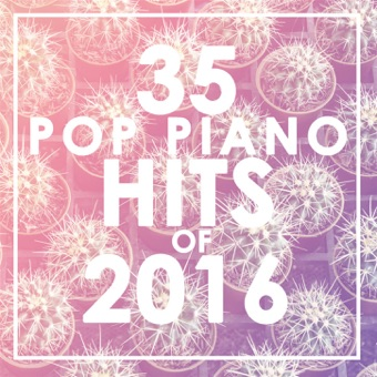 35 Piano Pop Hits of 2016 – Piano Dreamers