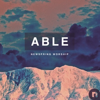 Able – NewSpring Worship