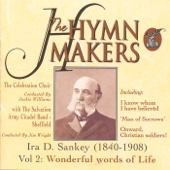 The Hymn Makers: Ira D. Sankey Vol 2 (Wonderful Words of Life) - The Celebration Choir