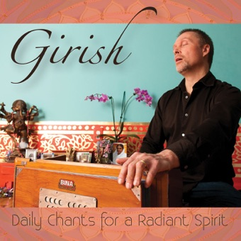 Daily Chants for a Radiant Spirit – Girish