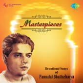 Masterpieces - Devotional Songs by Pannalal Bhattacharya
