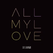 All My Love (Live from the Cause to Live for 2016)