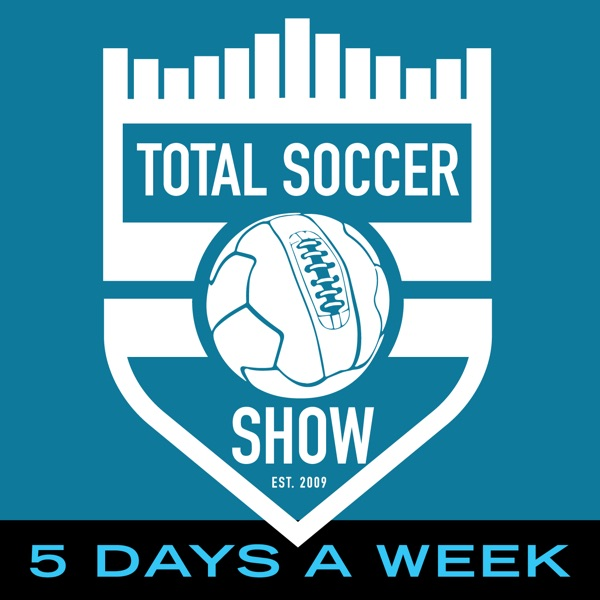 The Total Soccer Show: USMNT, MLS, EPL, Champions League and more ...
