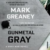 Gunmetal Gray (Unabridged) - Mark Greaney Cover Art
