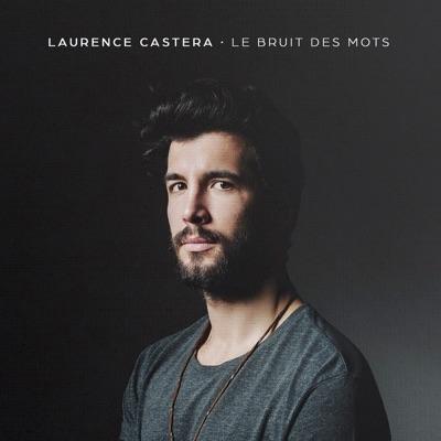 Laurence Castera– Le bruit des mots
